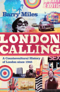 Barry Miles, 'London Calling'(2010)